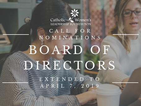 Call for Nominations – Board of Directors of the Catholic Women's Leadership Foundation (CWLF)
