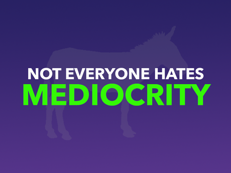 Be At Peace That Not Everyone Hates Mediocrity and Move Forward