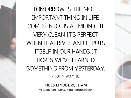 Tomorrow is the Most Important Thing in Life