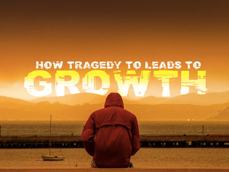 How Tragedy Leads to Growth