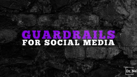 Guardrails for Social Media and Social Media Apps