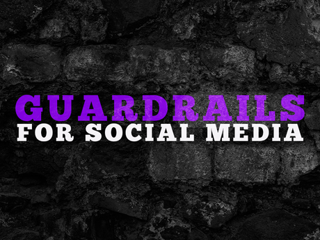 Guardrails for Social Media and Social Media Apps