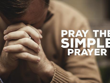 Pray The Simple Prayer