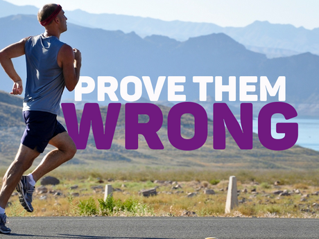 Prove The Doubters Wrong!