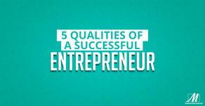 Five Qualities of a Successful Entrepreneur