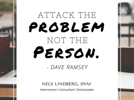 Attack the Problem, Not the Person