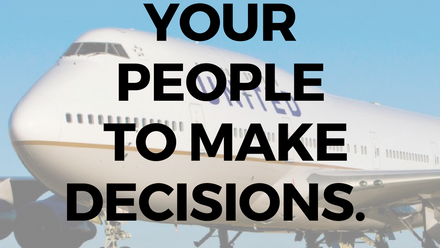 Empower Your People to Make Decisions