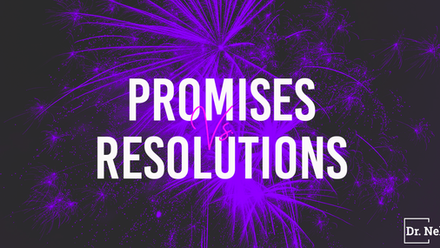 Promises vs Resolutions - 5 Things to Do in the New Year