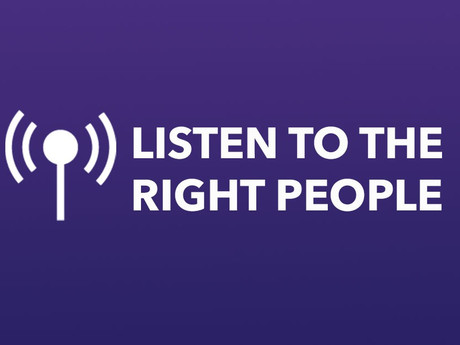 Listen To The Right People