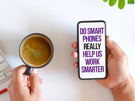 Do Smart Phones REALLY Help us Work Smarter?