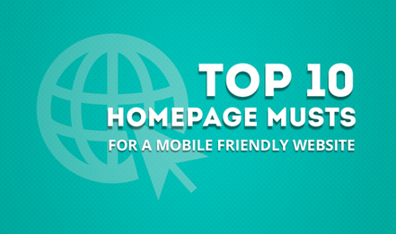 Ten Homepage Musts for Your Mobile Friendly Website