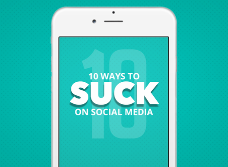 10 Ways to Suck on Social Media