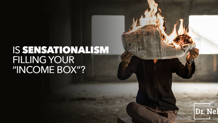 """Is Sensationalism filling your """"INcome box""""?"""
