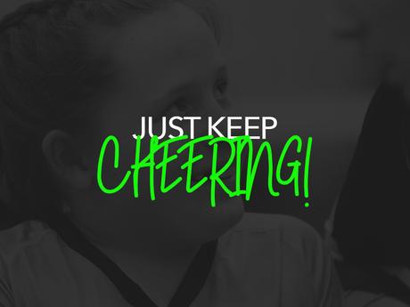 Just Keep Cheering