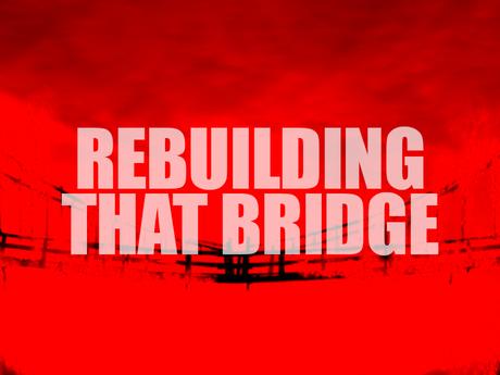 Rebuilding That Bridge