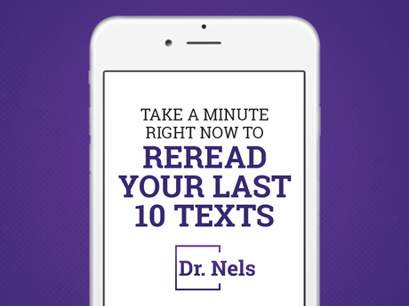 Take A Minute Right Now To Reread Your Last 10 Texts