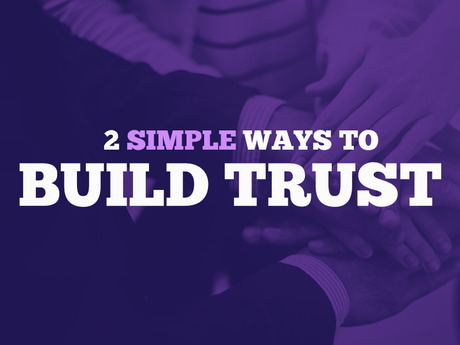 2 Simple Ways To Build Trust