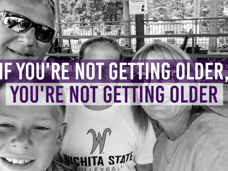 If you're not getting older, you're not getting older