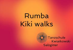 Rumba Kiki Walks
