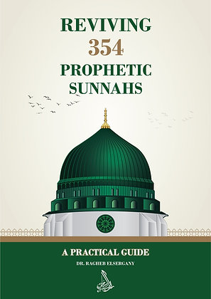Reviving 354 Prophetic Sunnahs: A Practical Guide- English Version