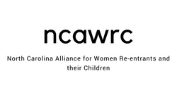NC Alliance for Women Re-entrance and their Children