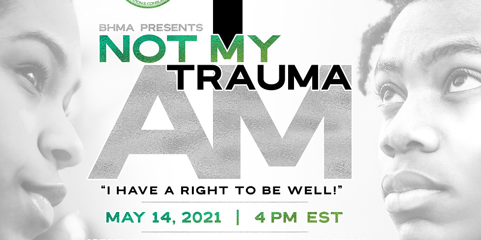 I am Not my Trauma: I have a Right to Be Well!
