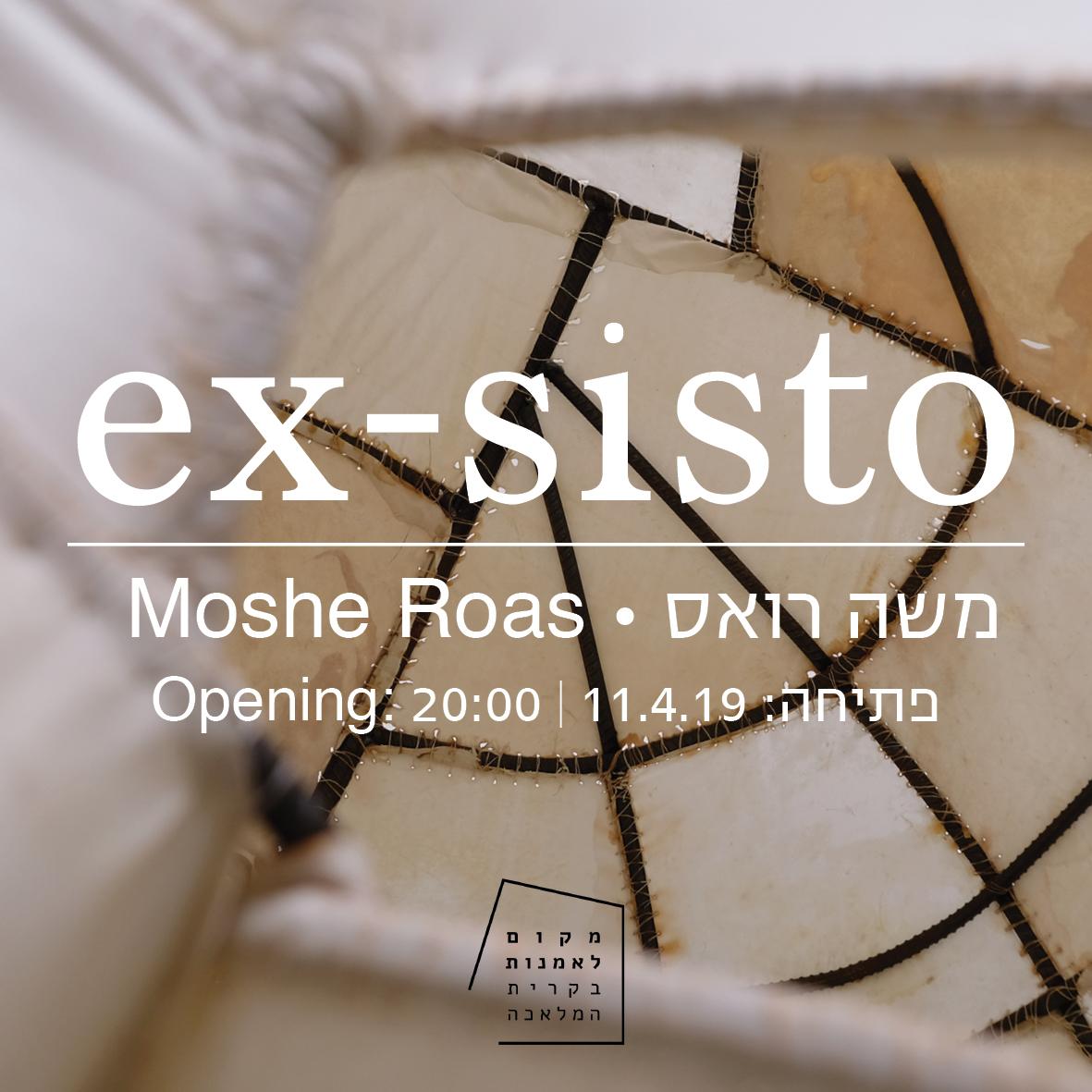 Moshe Roas Ex-sisto