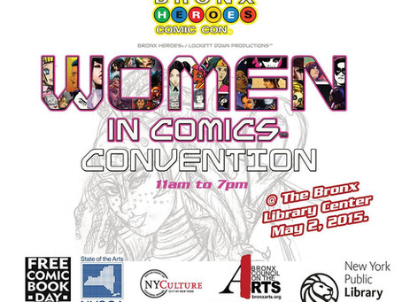 Women in Comics NYC + Bronx Heroes Comic Con Presents: The First Annual Women in Comics Comic Con (W