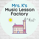 Copy of Copy of Copy of Mrs. K's Music Lesson Factory (4).png