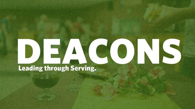 Deacons Leading Through Serving