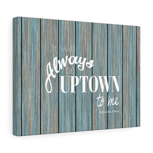 Always Uptown Sylvania Canvas Gallery Wrap