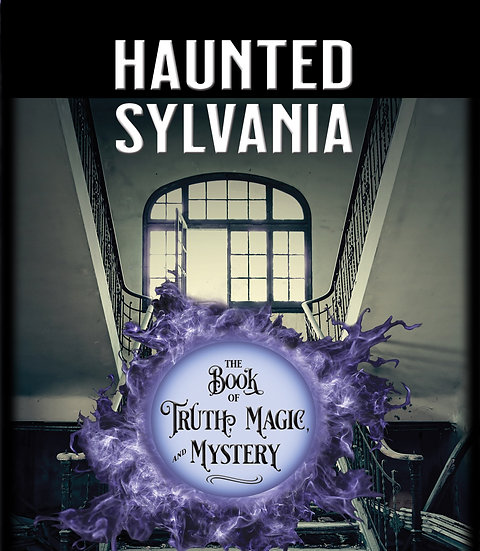 Haunted Sylvania, The Book of Truth, Magic, and Mystery