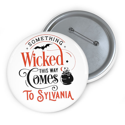 Something Wicked in Sylvania Pin Buttons