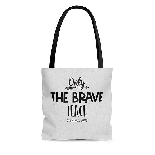 Only The Brave Teach Sylvania Tote Bag