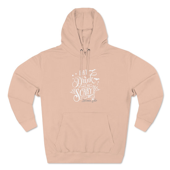Eat Drink And Be Scary in Sylvania Unisex Premium Pullover Hoodie
