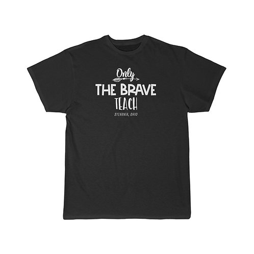 Only the Brave Teach in Sylvania Men's Short Sleeve Tee