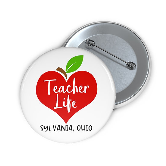 Love Sylvania Teacher Life Pin Buttons