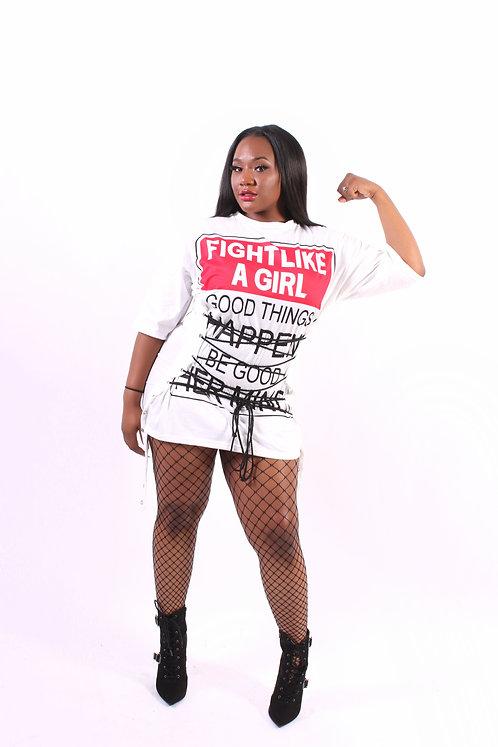 """Fight Like a Girl,"" T-Shirt/Dress"