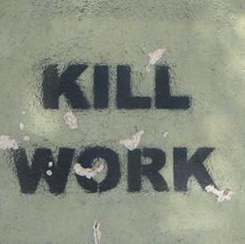 Kill Work