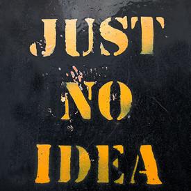 Just No Idea (1)