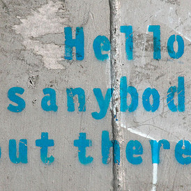 Hello Is Anybody Out There