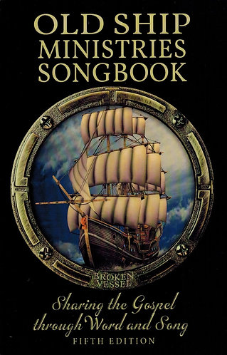 Old Ship Ministries Songbook