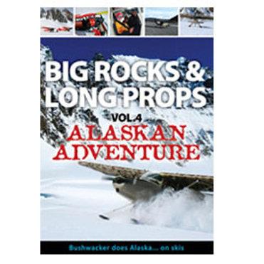 Big Rocks & Long Props Vol 4: Alaskan Adventure