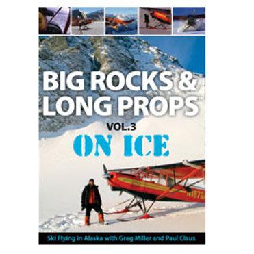 Big Rocks & Long Props Vol 3: On Ice