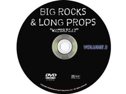 Big Rocks & Long Props Vol 2: Water Play