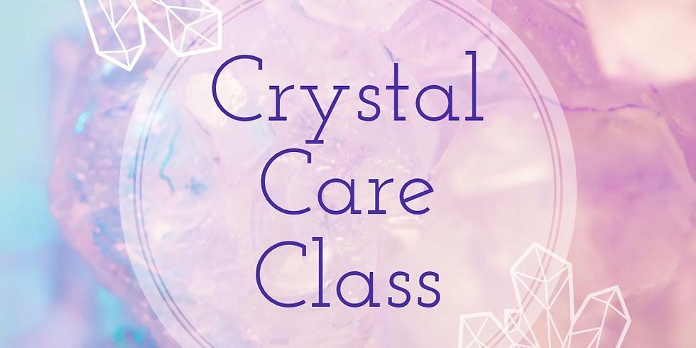 Crystal Care Class