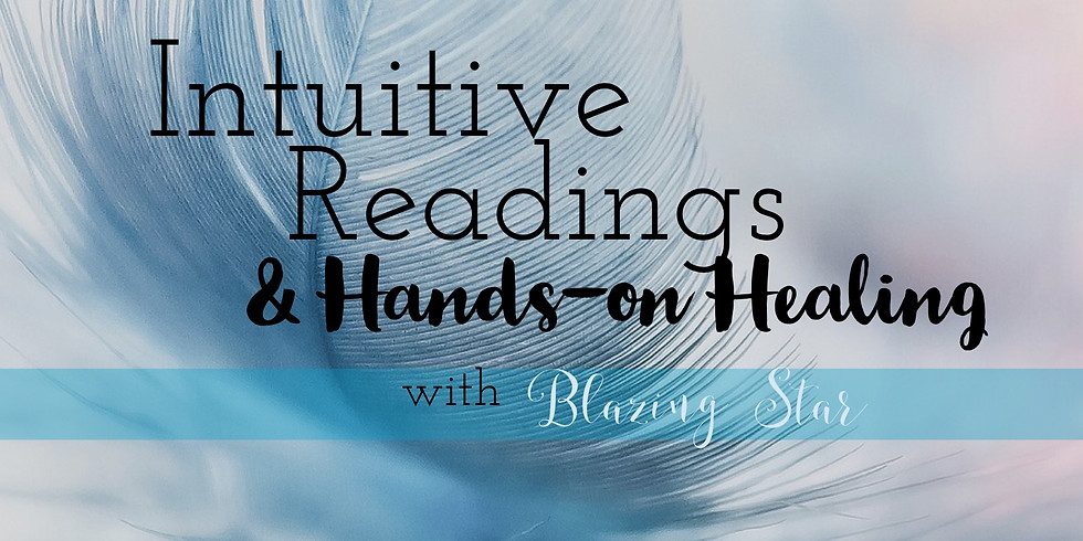 Intuitive Readings & Hands-on Healing with Blazing Star
