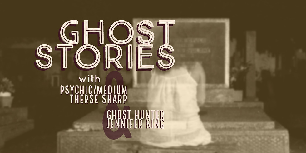 Ghost Stories with Psychic/Medium Therese Sharp