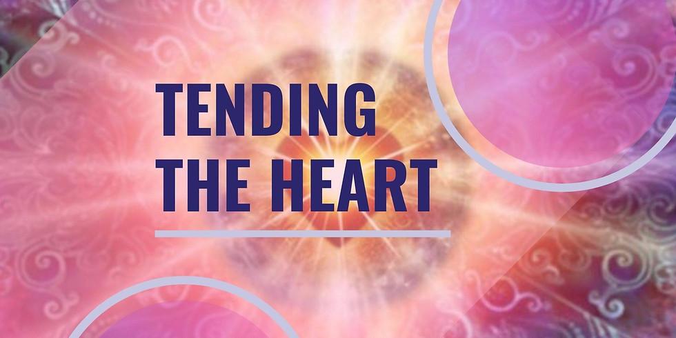 Tending the Heart