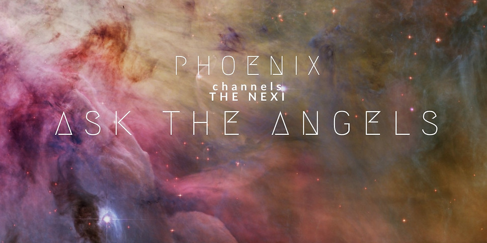 ZOOM Event: Phoenix channels The Nexi to ASK THE ANGELS